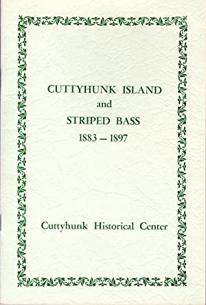 Cuttyhunk Island and Striped Bass 1883-1897: Endicott, Francis and Arthur Cleveland Hall