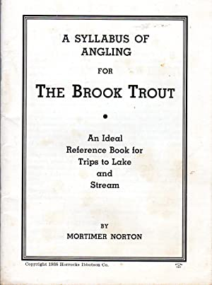 A Syllabus of Angling For the Brook: Norton, Mortimer