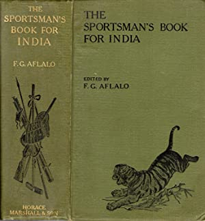 The Sportsman's Book for India: Aflalo, F. G.