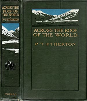 Across the Roof of the World: A: Etherton, Lieut. P.T.