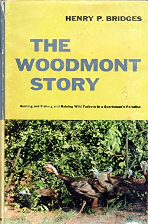 The Woodmont Story: Hunting and Fishing and Raising Wild Turkeys in a Sportsman's Paradise (...