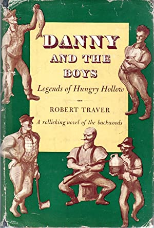 Danny and the Boys: Being Some Legends: Traver, Robert
