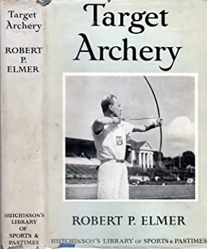 Target Archery: With a History of Archery in America and an Additional Appendix Covering Records ...