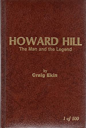 Ekin, Craig: Howard Hill; the Man and the Legend (1 of 500)