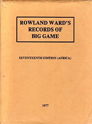 Rowland Ward's Records of Big Game XVII: Ward, Roland; compiled