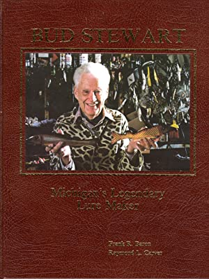 Bud Stewart Michigan's Legendary Lure Maker: a Biography of Elman