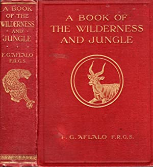 A Book of the Wilderness and Jungle: Aflalo, F.G. (editor)