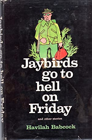 Jaybirds Go to Hell on Friday: and: Babcock, Havilah