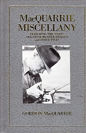 Macquarrie Miscellany: Featuring the