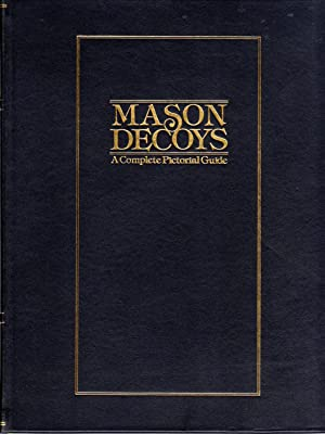 Mason Decoys: a Complete Pictorial Guide (LIMITED EDITION)