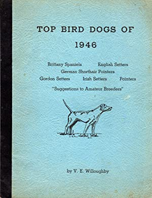 Best Bird Dogs of 1946: Willoughby, V.E.
