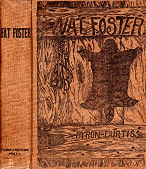 The Life and Adventures of Nat Foster: the Trapper and Hunter of the Adirondacks