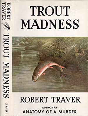 Trout madness: john d. Voelker, robert traver (pseud.