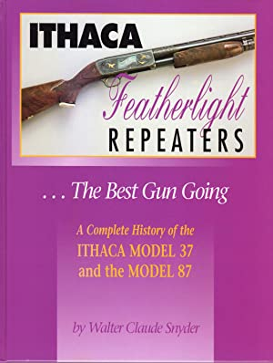 Ithaca Featherlight Repeaters The Best Guns Going Snyder Walter Claude