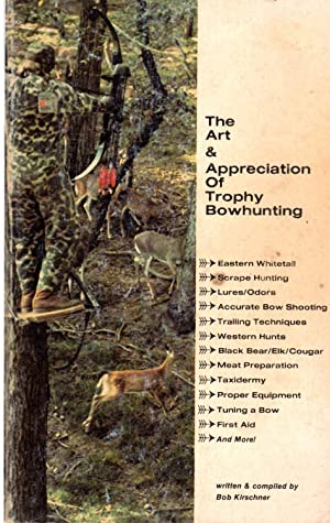 The Art and Appreciation of Trophy Bowhunting (SIGNED)