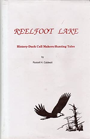 Reelfoot Lake: History--Duck Call Makers--Hunting Tales (SIGNED)
