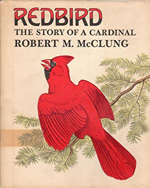Redbird: The Story of a Cardinal (with original drawing)