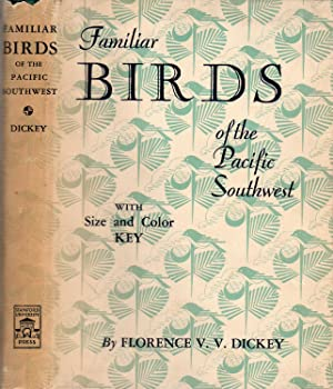 Familiar Birds of the Pacific Southwest: With Size and Color Key (Review Copy)
