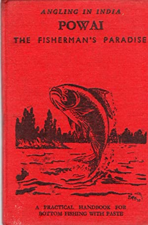 Powai, the Angling Paradise: a Practical Handbook for Bottom Fishing in India: Amore, D. L.