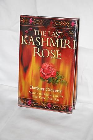 The Last Kashmiri Rose: Cleverly, Barbara