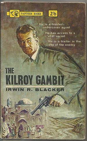THE KILROY GAMBIT: Blacker, Irwin R.