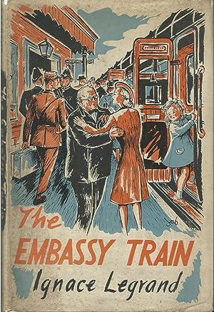 The Embassy Train: Legrand, Ignace