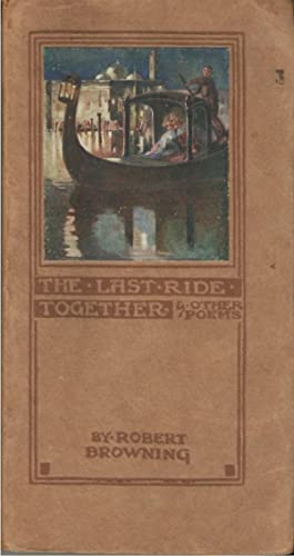 The Last Ride Together and Other Poems: Browning, Robert