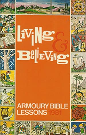 Living and Believing; Armoury Bible Lessons 1981