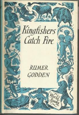 KINGFISHERS CATCH FIRE: Godden, Rumer