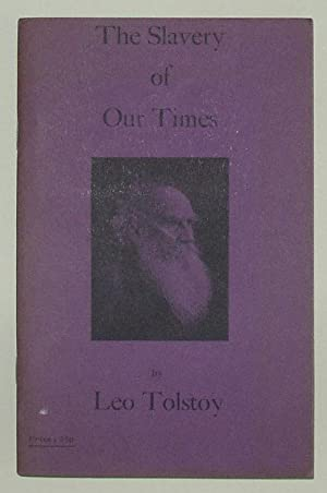 The Slavery of Our Times (Printed During: TOLSTOY, Leo (alt