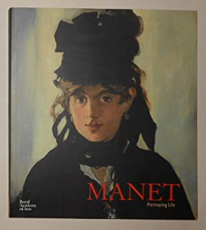 Manet - Portraying Life (Royal Academy of: MANET, Edouard ]
