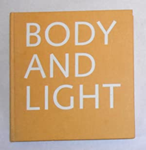 Antony Gormley - Body and Light and: GORMLEY, Antony