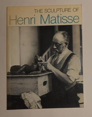 The Sculpture of Henri Matisse (Arts Council: MATISSE, Henri ]