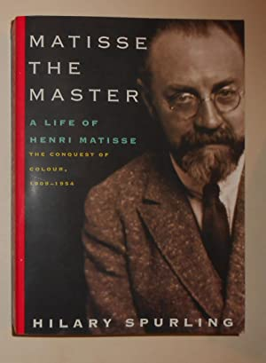 Matisse the Master - A Life of: MATISSE, Henri ]