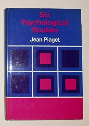 Six Psychological Studies: PIAGET, Jean (introduction,