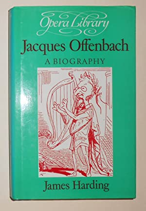 Jacques Offenbach - A Biography: OFFENBACH, Jacques ]