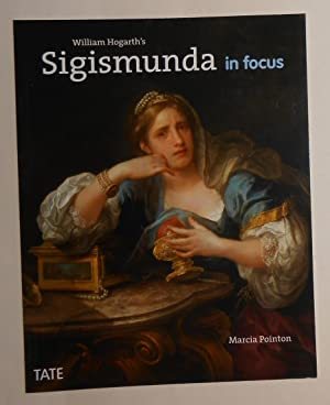 William Hogarth's Sigismunda in Focus (Tate Britain,: HOGARTH, William ]