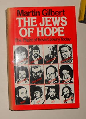 The Jews of Hope - The Plight: GILBERT, Martin