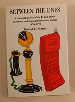 Between the Lines - A Personal History: MORRIS, Robert C