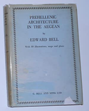 Prehellenic Architecture in the Aegean: BELL, Edward