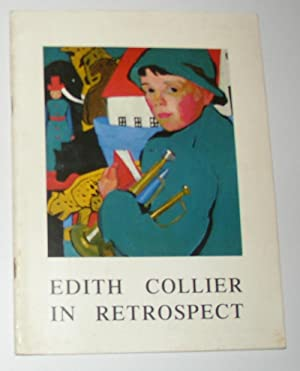Edith Collier in Retrospect (Sarjeant Gallery, Wanganui: COLLIER, Edith ]