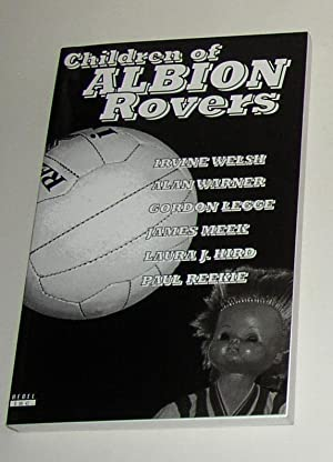 Children of Albion Rovers (The complete 1st: WILLIAMSON, Kevin (edits)