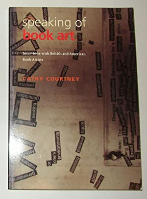 Speaking of Book Art - Interviews with: COURTNEY, Cathy (Interviews