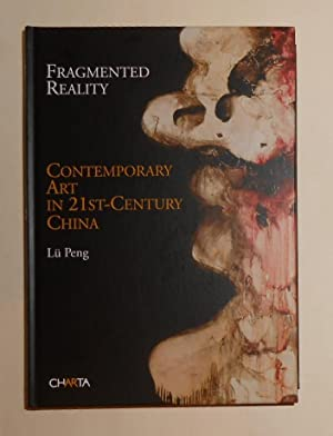 Fragmented Reality - Contemporary Art in 21st: PENG, Lu