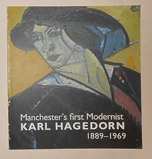 Manchester's First Modernist - Karl Hagedorn 1889: HAGEDORN, Karl ]