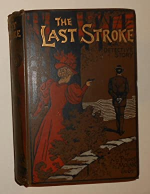 The Last Stroke - A Detective Story: LYNCH, Lawrence L