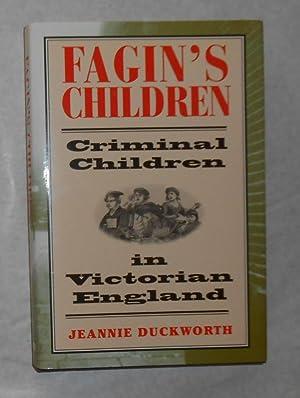 Fagin's Children - Criminal Children in Victorian: DUCKWORTH, Jeannie