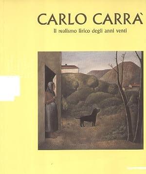 Carlo Carrà Il realismo lirico degli anni: a cura di