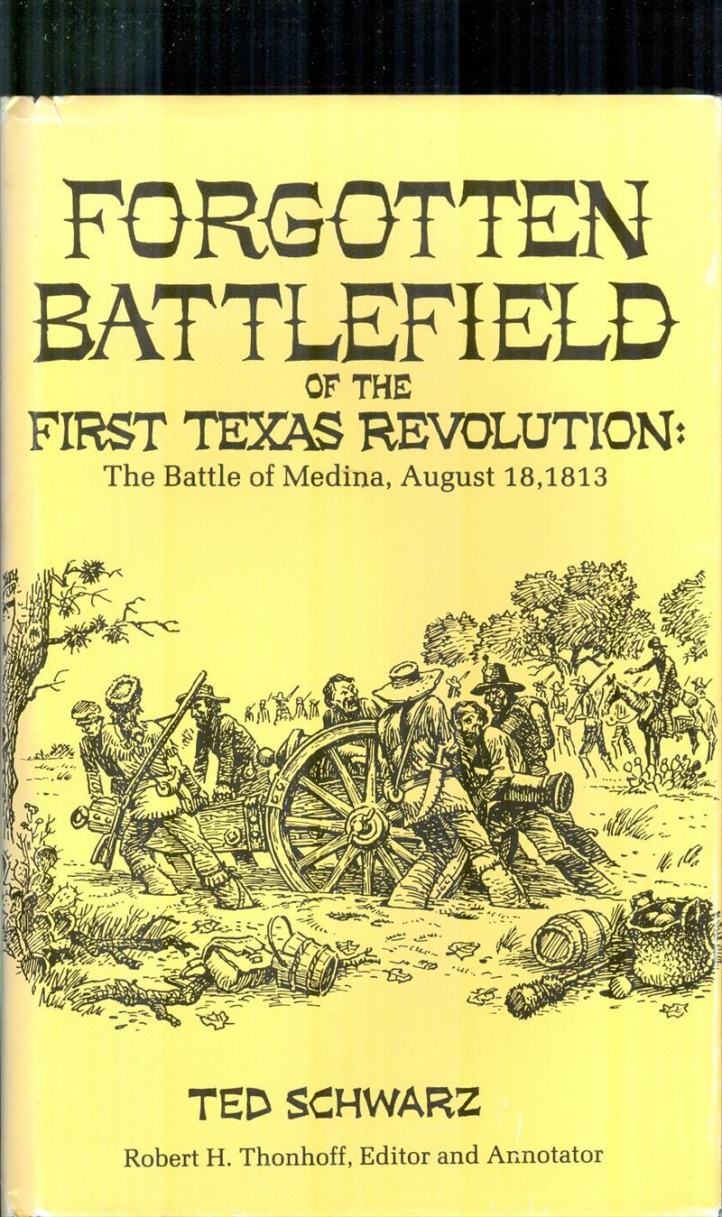 Forgotten Battlefield of the First Texas Revolution: The Battle of Medina, August  18,
