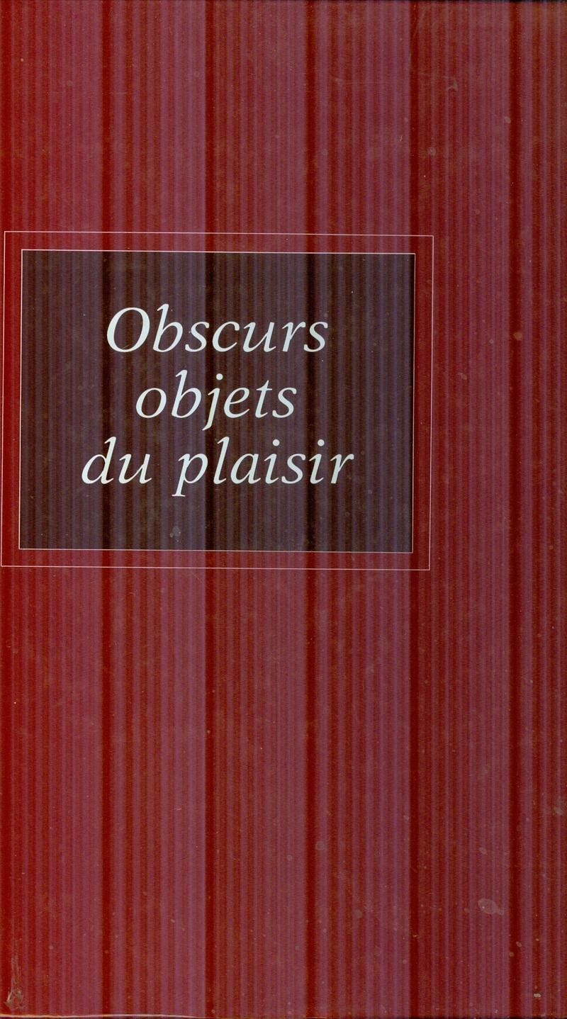Obscurs Objets Du Plaisir: GIRARD, SYLVIE